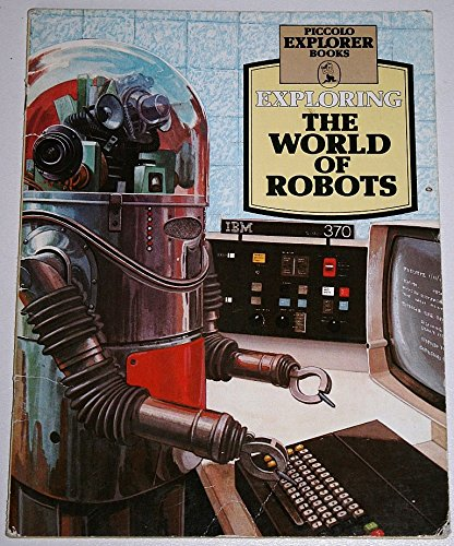 Exploring the World of Robots By Jonathan Rutland