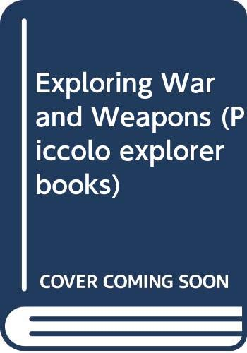 Exploring War and Weapons By Brian Williams