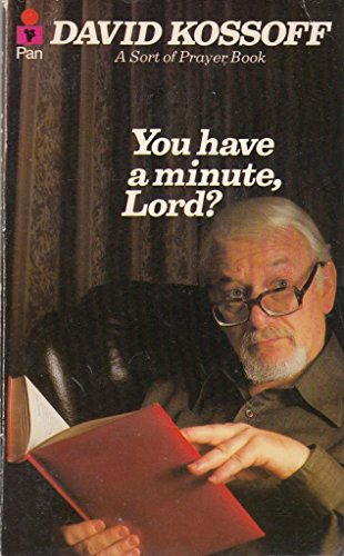 """You Have a Minute, Lord?"": A Sort of Prayer Book by David Kossoff"