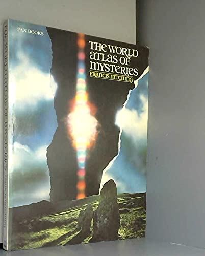 The World Atlas of Mysteries By Francis Hitching
