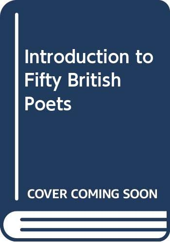 Introduction to Fifty British Poets By Michael Schmidt