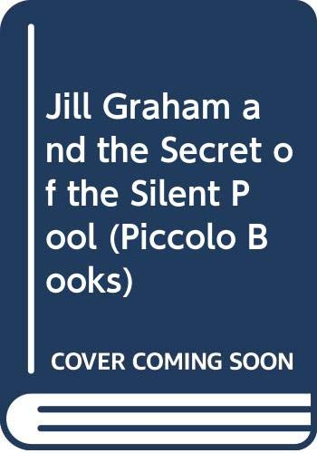 Jill Graham and the Secret of the Silent Pool By Lesley Chase