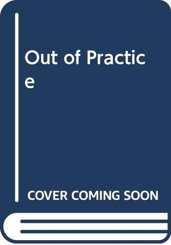 Out of Practice By Rob Buckman