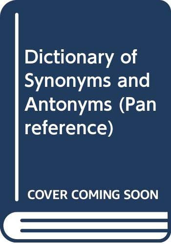 Dictionary of Synonyms and Antonyms By Laurence Urdang