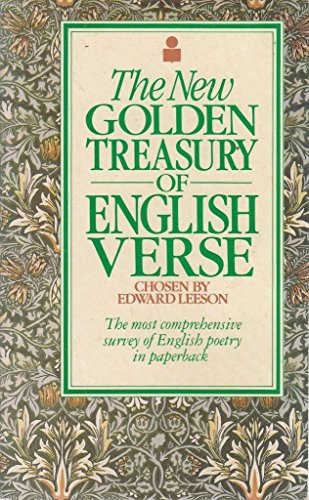 The New Golden Treasury of English Verse By Edited by Edward Leeson
