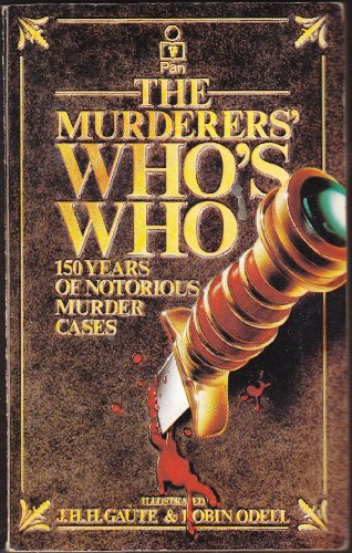 The Murderers' Who's Who By J.H.H. Gaute