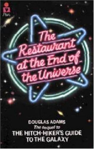 The Restaurant at the End of the Universe (Hitch Hiker's Guide to the Galaxy) By Douglas Adams