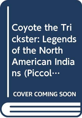 Coyote the Trickster: Legends of the North American Indians (Piccolo Books) By Gail Robinson