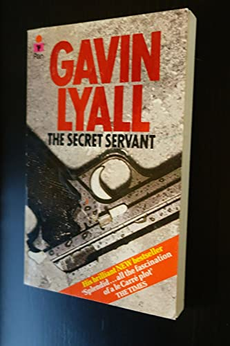 The Secret Servant By Gavin Lyall