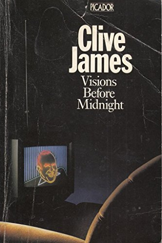 "Visions Before Midnight: Television Criticism from the ""Observer"", 1972-76 by Clive James"