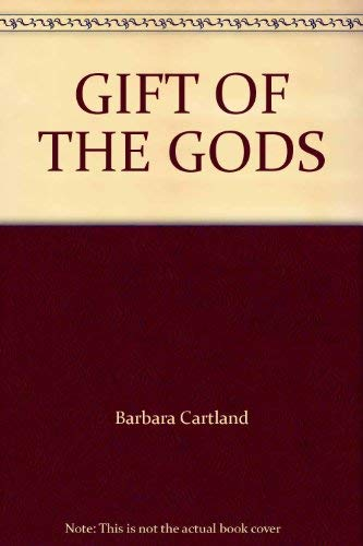 Gift of the Gods By Barbara Cartland