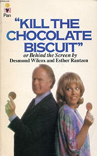 """""""Kill the Chocolate Biscuit"""" By Desmond Wilcox"""