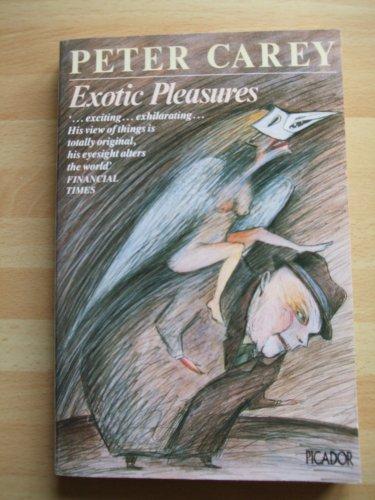 Exotic Pleasures By Peter Carey