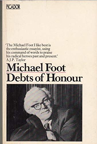 Debts of Honour (Picador Books) By Michael Foot