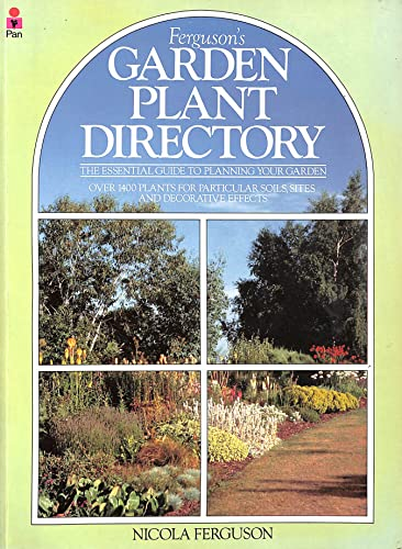 Garden Plant Directory (Later Republished as: Right Plant, Right Place: Over 1400 Plants for Every Situation in the Garden) Edited by Nicola Ferguson