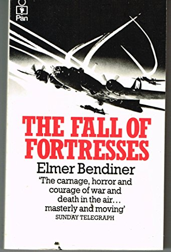 The Fall of Fortresses By Elmer Bendiner