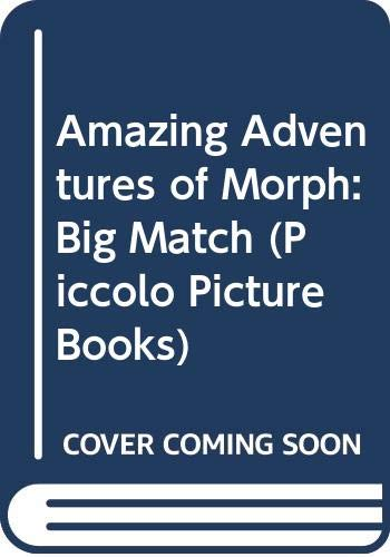 Amazing Adventures of Morph By Patrick Dowling