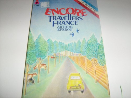 Encore Travellers' France By Arthur Eperon