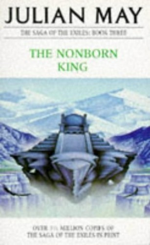 The Nonborn King (The Saga of the Exiles) by Julian May