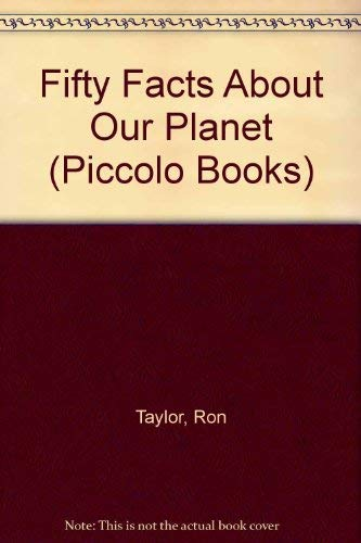 Fifty Facts About Our Planet By Ron Taylor