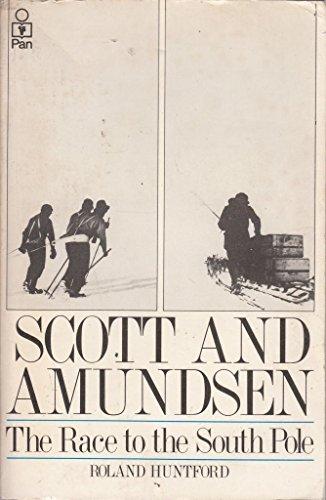 Scott and Amundsen by Roland Huntford