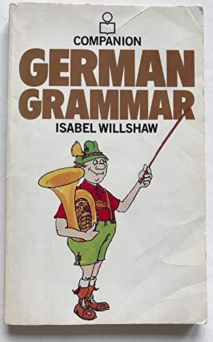 Companion German Grammar By Isabel Willshaw