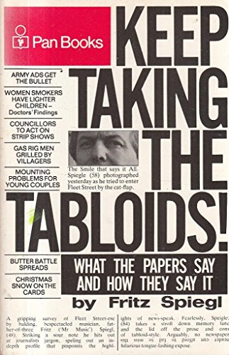 Keep Taking the Tabloids By Fritz Spiegl