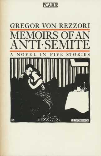 Memoirs of an Anti-Semite By Gregor von Rezzori