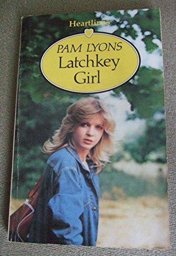 Latchkey Girl By Pam Lyons