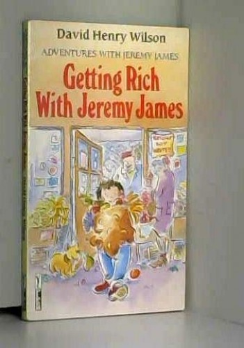 Getting Rich with Jeremy James By David Henry Wilson