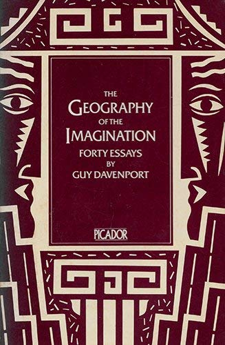 Geography of the Imagination By Guy Davenport