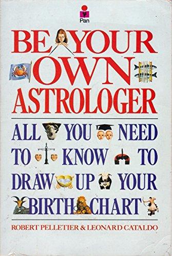Be Your Own Astrologer By Robert Pelletier