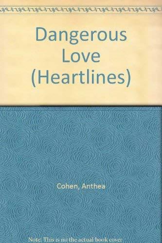 Dangerous Love (Heartlines S.) By Anthea Cohen