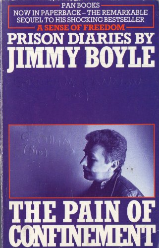 The Pain of Confinement: Prison Diaries By Jimmy Boyle