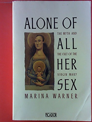 Alone of All Her Sex By Marina Warner