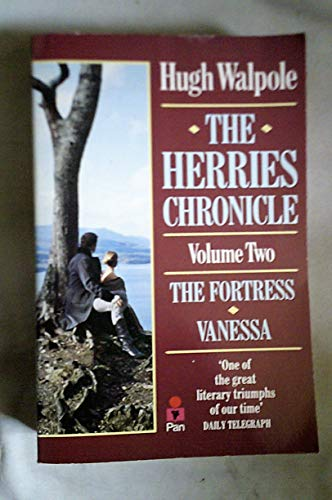 The Herries Chronicle : Volume Two (The Fortress/Vanessa) by Hugh Walpole