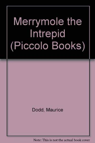 Merrymole the Intrepid By Maurice Dodd