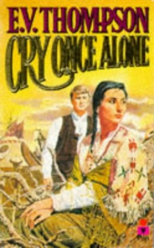 Cry Once Alone By E. V. Thompson