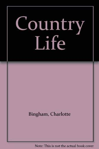Country Life By Charlotte Bingham