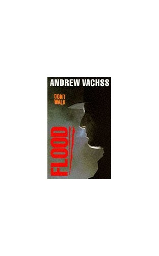 Flood By Andrew H. Vachss