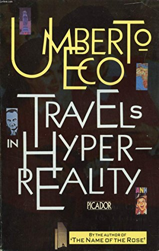 Travels in Hyperreality: Essays by Umberto Eco