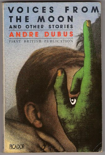Voices from the Moon and Other Stories (Picador Books) By Andre Dubus