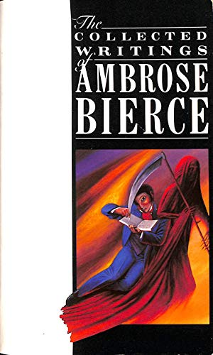 The Collected Writings By Ambrose Bierce