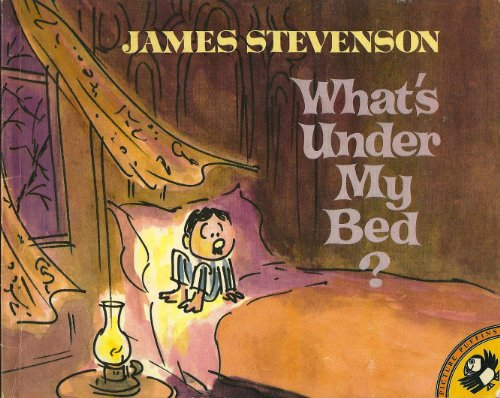 What's Under My Bed? By James Stevenson