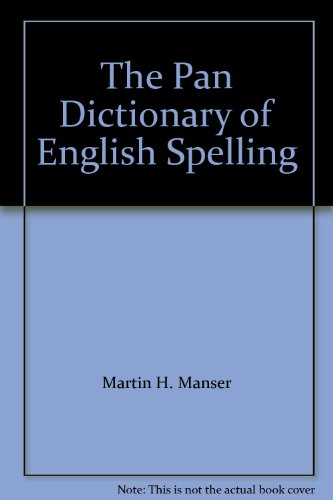 The Pan Dictionary of English Spelling By Edited by Martin H. Manser