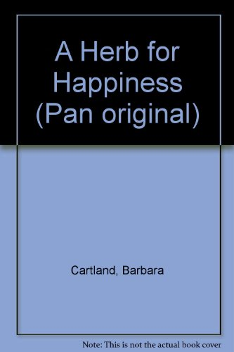 A Herb for Happiness By Barbara Cartland