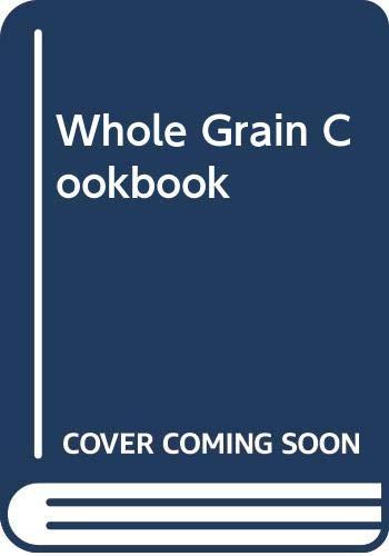 Whole Grain Cookbook By Arto der Haroutunian