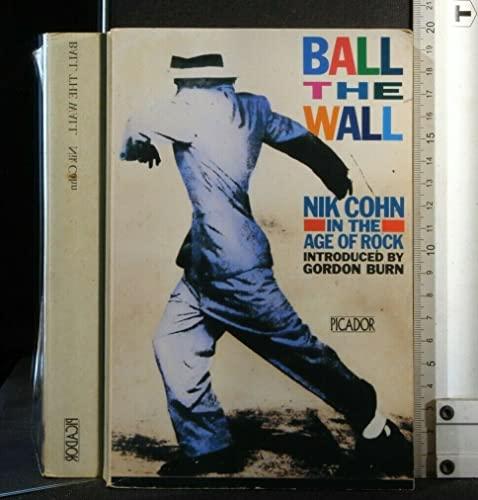 Ball the Wall By Nik Cohn