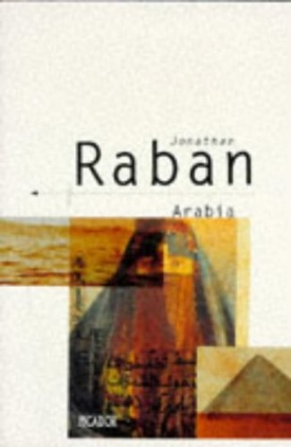 Arabia Through the Looking Glass By Jonathan Raban