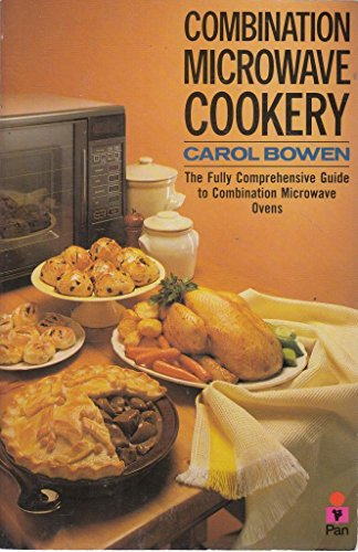 Combination Microwave Cookery By Carol Bowen